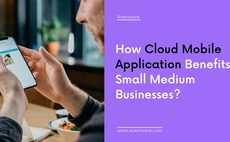 Benefits of Owning Cloud Mobile Application for Small Business article cover