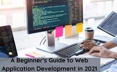 A Beginner's Guide to Web Application Development in 2021 article cover
